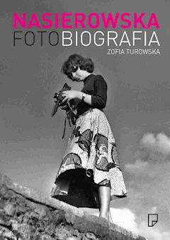 Fotobiografia. Zofia Nasierowska - Zofia Turowska - ebook