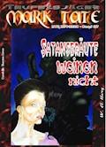 TEUFELSJÄGER 027: Satansbräute weinen nicht - W. A. Hary - E-Book