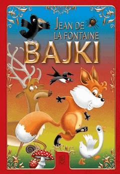 Bajki. Jean de La Fontaine - Jean de La Fontaine - ebook