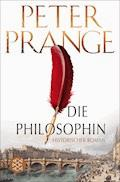 Die Philosophin - Peter Prange - E-Book
