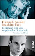Eichmann war von empörender Dummheit - Hannah Arendt - E-Book