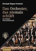 Das Orchester, das niemals schläft - Christoph Wagner-Trenkwitz - E-Book