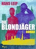 Die Blondjäger - Hans Leip - E-Book