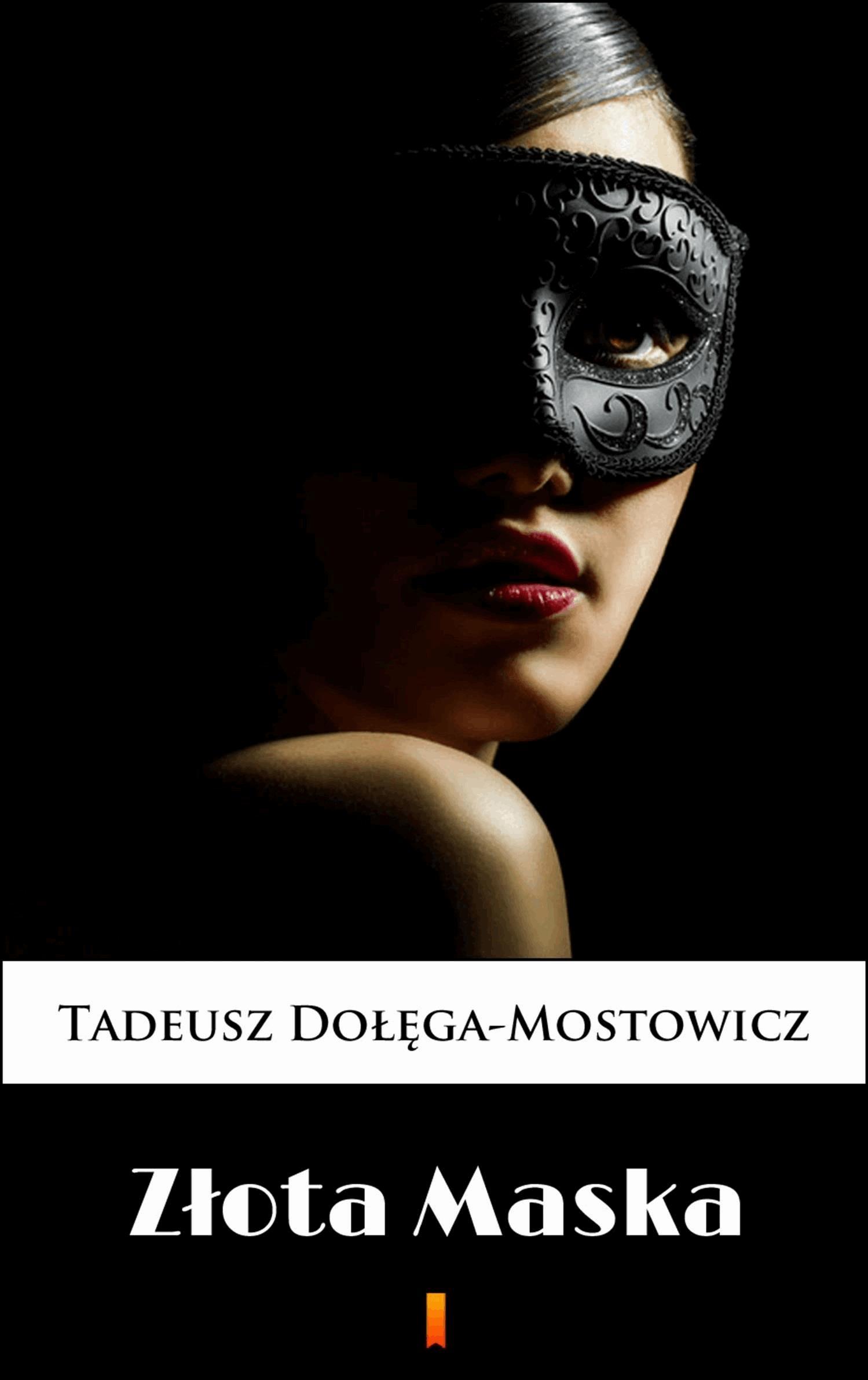 Złota Maska - Tylko w Legimi możesz przeczytać ten tytuł przez 7 dni za darmo. - Tadeusz Dołęga-Mostowicz