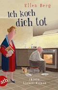 Ich koch dich tot - Ellen Berg - E-Book