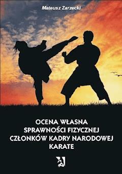 Ocena własna sprawności fizycznej członków kadry narodowej karate - Mateusz Zarzecki - ebook