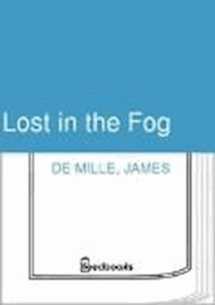 Lost in the Fog - James De Mille - ebook