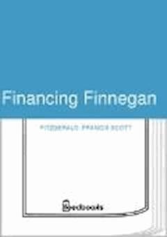Financing Finnegan - Francis Scott Fitzgerald - ebook
