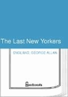 The Last New Yorkers - George Allan England - ebook