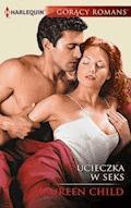 Ucieczka w seks - Maureen Child - ebook