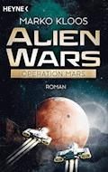 Alien Wars - Operation Mars - Marko Kloos - E-Book