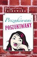 Poszukiwani, poszukiwany - Małgorzata Falkowska - ebook + audiobook