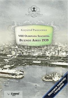 VIII Olimpiada Szachowa - Buenos Aires 1939 - Krzysztof Puszczewicz - ebook