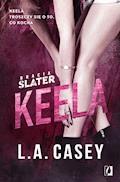 Bracia Slater. Keela - L.A. Casey - ebook