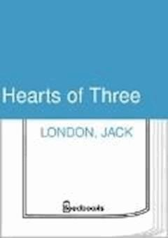 Hearts of Three - Jack London - ebook