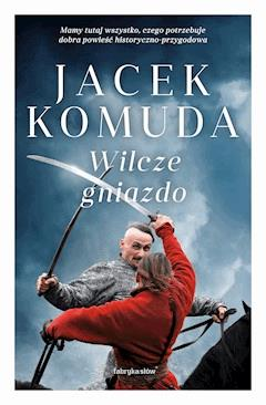 Wilcze gniazdo - Jacek Komuda - ebook