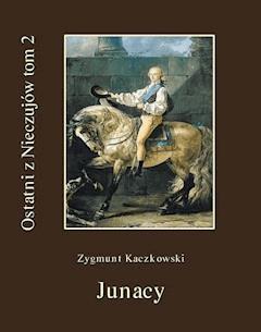 Ostatni z Nieczujów. Junacy. Tom 2 - Zygmunt Kaczkowski - ebook