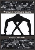 W okowach herezji Jana Saudka  - Krzysztof Rębowski - ebook