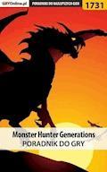 """Monster Hunter Generations - poradnik do gry - Piotr """"MaxiM"""" Kulka - ebook"""