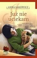Już nie uciekam - Anna Sakowicz - ebook + audiobook