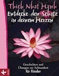 Entdecke den Schatz in deinem Herzen - Thich Nhat Hanh - E-Book