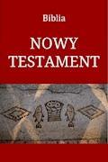 Biblia. Nowy Testament. - Przekład Jakuba Wujka - ebook