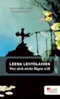 Wer sich nicht fügen will - Leena Lehtolainen - E-Book