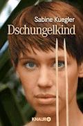 Dschungelkind - Sabine Kuegler - E-Book