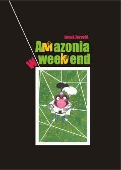 Amazonia w weekend - Jacek Jarecki - ebook