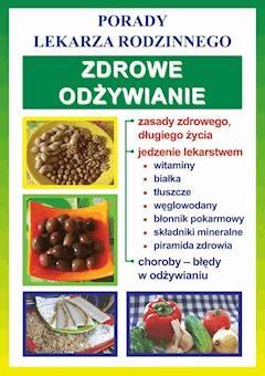 Zdrowe odżywianie. Porady lekarza rodzinnego - Katarzyna Pietkun - ebook