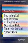 Cosmological Applications of Algebraic Quantum Field Theory in Curved Spacetimes - Thomas-Paul Hack - E-Book