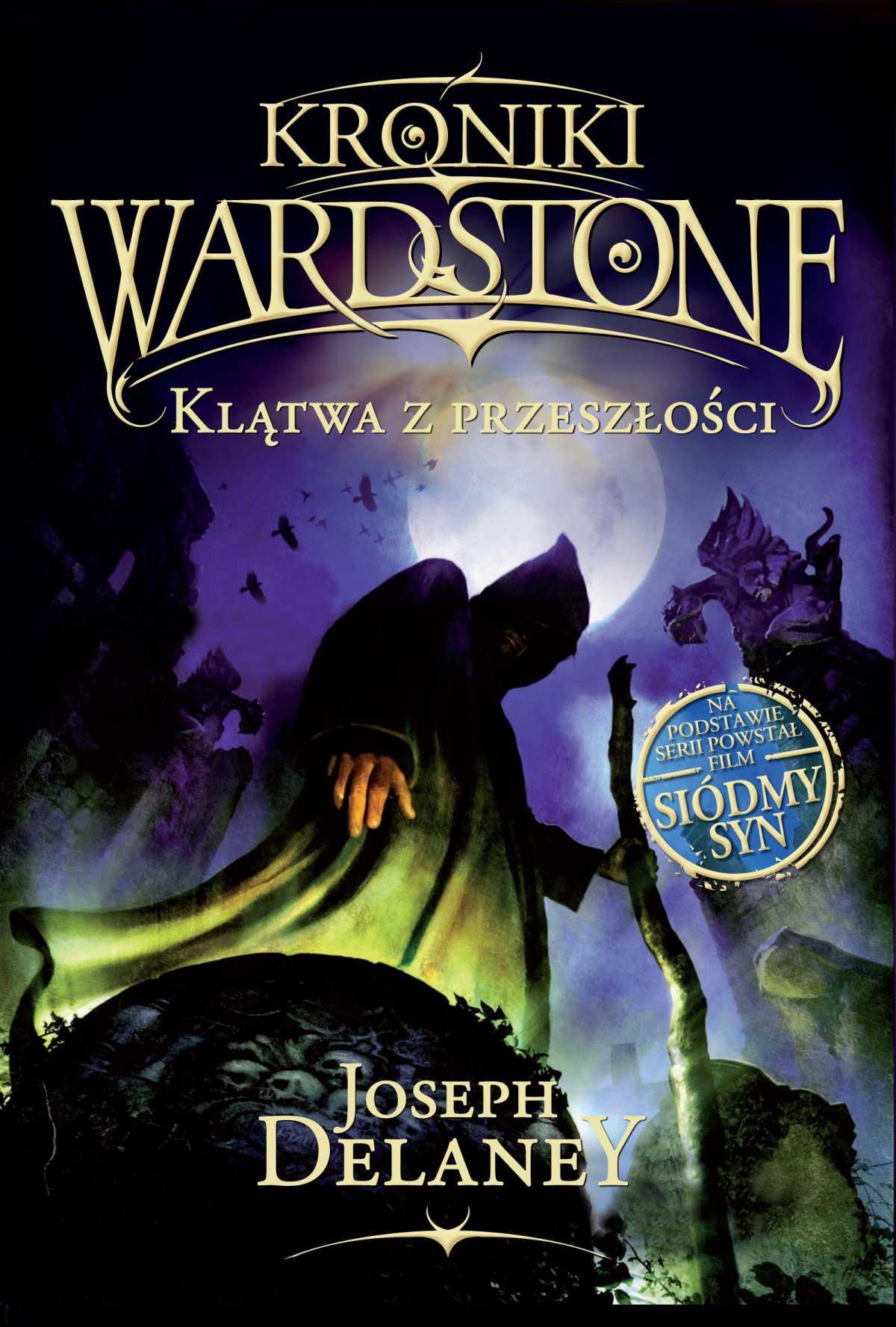 Kroniki Wardstone 2. Klątwa z przeszłości - Tylko w Legimi możesz przeczytać ten tytuł przez 7 dni za darmo. - Joseph Delaney