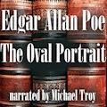 The Oval Portrait - Edgar Allan Poe - Hörbüch