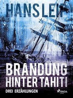 Brandung hinter Tahiti - Hans Leip - E-Book