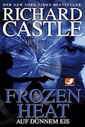 Castle 4: Frozen Heat - Auf dünnem Eis - Richard Castle - E-Book + Hörbüch