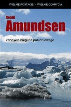 Zdobycie bieguna południowego - Roald Amundsen - ebook