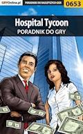 """Hospital Tycoon - poradnik do gry - Bartosz """"bartek"""" Sidzina - ebook"""