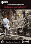Ballada o pomylonych - Danuta Mikołajewska - audiobook
