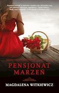 Pensjonat marzeń - Magdalena Witkiewicz - ebook