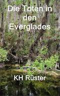 Die Toten in den Everglades - Karl-Heinz Rüster - E-Book