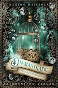 Der Fluch der sechs Prinzessinnen (Band 3): Diamantkäfig - Regina Meißner - E-Book
