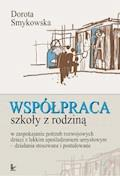 Współpraca szkoły z rodziną w zaspokajaniu potrzeb rozwojowych dziecka z lekkim upośledzeniem umysłowym - Dorota Smykowska - ebook