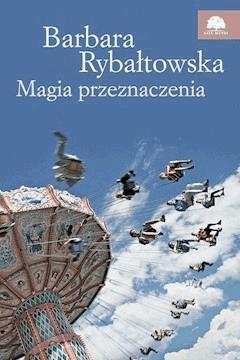 Magia przeznaczenia - Barbara Rybałtowska - ebook