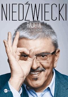 Radiota, czyli skąd się biorą Niedźwiedzie - Marek Niedźwiecki - ebook