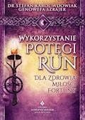Wykorzystanie potęgi run dla zdrowia, miłości, fortuny - Doktor Stefan Karol Wdowiak, Genowefa Szrajer - ebook