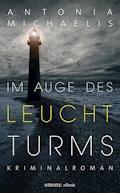 Im Auge des Leuchtturms - Antonia Michaelis - E-Book