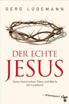 Der echte Jesus - Gerd Lüdemann - E-Book