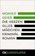 Die Herzen aller Mädchen. Bettina Bolls fünfter Fall - Monika Geier - E-Book