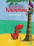 Der kleine Drache Kokosnuss - Hab keine Angst! - Ingo Siegner - E-Book