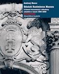 Gdańsk Kazimierza Macura. Z historii konserwacji i odbudowy zabytków w latach 1936-2000 - Andrzej Macur - ebook